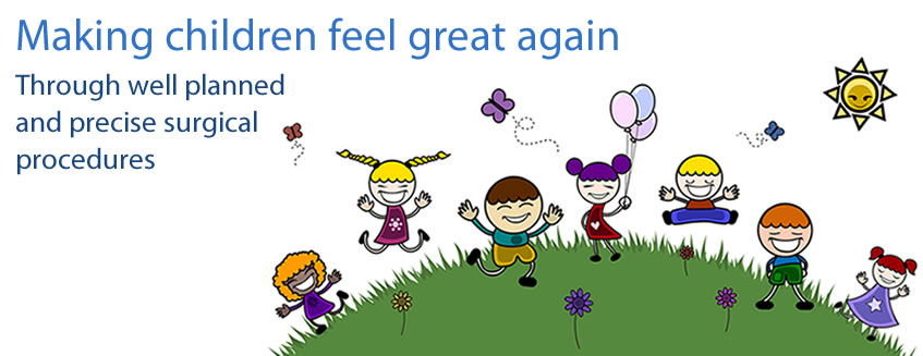 Making Children Feel Great Again - through well planned and precise surgical procedures